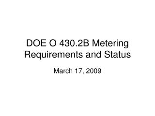 DOE O 430.2B Metering Requirements and Status