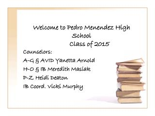 Welcome to Pedro Menendez High School 	Class of 2015
