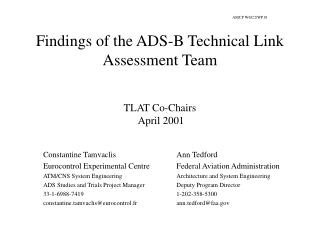 Findings of the ADS-B Technical Link Assessment Team TLAT Co-Chairs  April 2001