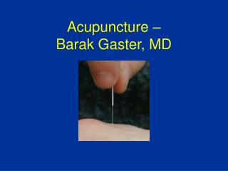 Acupuncture – Barak Gaster, MD