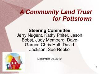 A Community Land Trust  for Pottstown
