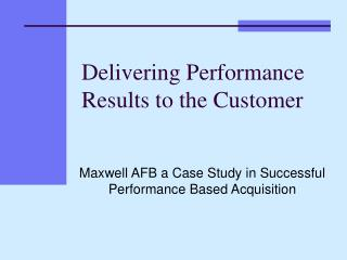 Delivering Performance Results to the Customer