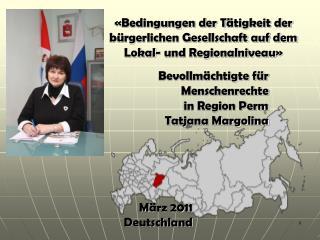 Bevollm ächtigte für Menschenrechte  in Region Perm  Tatjana Margolina