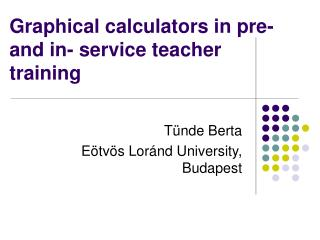 Graphical calculators in pre- and in- service teacher training