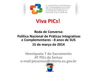 Viva PICs!
