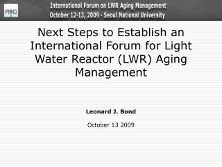 Next Steps to Establish an International Forum for Light Water Reactor (LWR) Aging Management