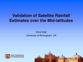 Validation of Satellite Rainfall Estimates over the Mid-latitudes