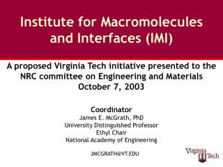 Institute for Macromolecules  and Interfaces (IMI)
