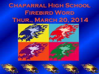 Chaparral High School Firebird Word  Thur., March 20, 2014