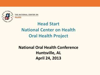 Head Start National  Center on  Health Oral  Health Project National Oral Health Conference