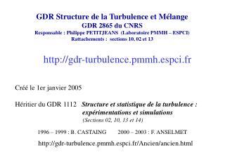 GDR Structure de la Turbulence et M�lange GDR 2865 du CNRS