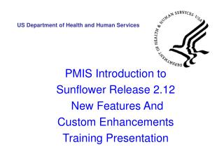 PMIS Introduction to  Sunflower Release 2.12  New Features And  Custom Enhancements