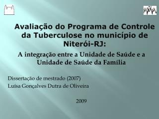 Avaliação  do  Programa  de  Controle da Tuberculose  no  município  de  Niterói -RJ: