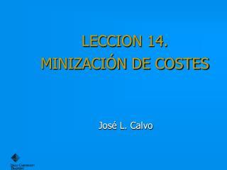 LECCION  14 . MINIZACIÓN DE COSTES