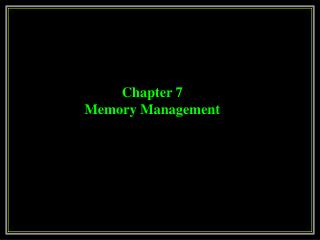 Chapter 7 Memory Management