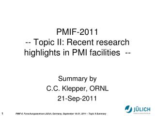 PMIF-2011  -- Topic II: Recent research highlights in PMI facilities  --