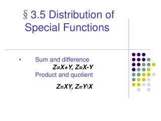 §3.5 Distribution of Special Functions