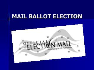 MAIL BALLOT ELECTION