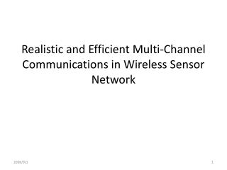 Realistic and Efficient Multi-Channel Communications in Wireless Sensor Network