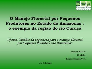 Marcus Biazatti JF Kibler Projeto Floresta Viva
