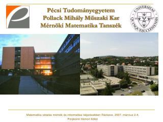 Pécsi Tudományegyetem Pollack Mihály Műszaki Kar Mérnöki Matematika Tanszék