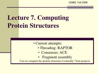 Lecture 7. Computing Protein Structures