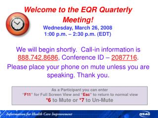 Welcome to the EQR Quarterly Meeting! Wednesday, March 26, 2008 1:00 p.m. – 2:30 p.m. (EDT)