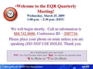 Welcome to the EQR Quarterly Meeting! Wednesday, March 25, 2009 1:00 p.m. – 2:30 p.m. (EDT)