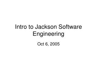 Intro to Jackson Software Engineering