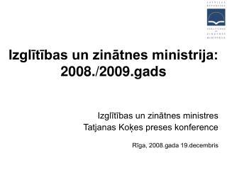 Izglītības un zinātnes ministrija: 2008./2009.gads