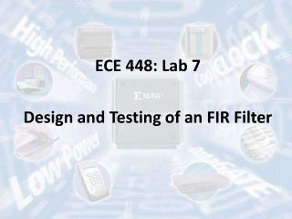 ECE 448: Lab 7 Design and Testing of an FIR Filter