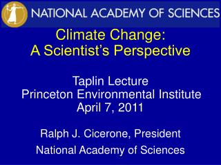 Climate Change:   A Scientist's Perspective