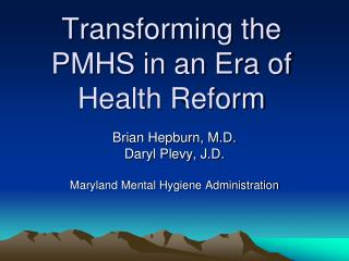 Transforming the PMHS in an Era of Health Reform