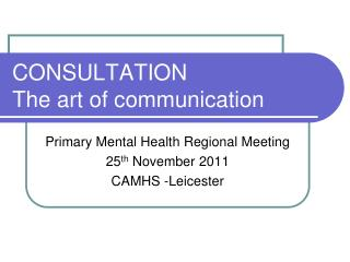 CONSULTATION The art of communication