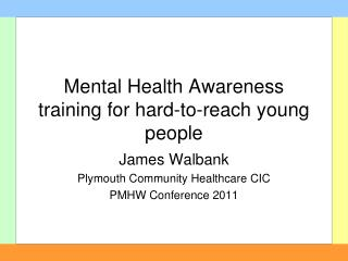 Mental Health Awareness training for hard-to-reach young people