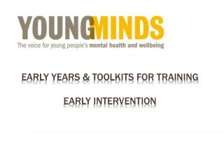 early years & toolkits for training Early intervention