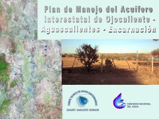 Plan de Manejo del Acuífero  Interestatal de Ojocaliente -  Aguascalientes - Encarnación
