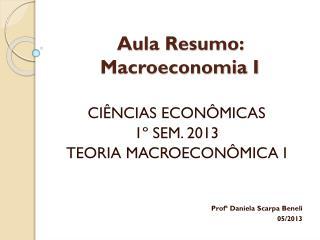 Aula Resumo: Macroeconomia I
