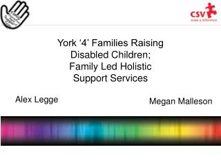 York '4' Families Raising Disabled Children; Family Led Holistic Support Services