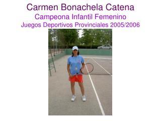 Carmen Bonachela Catena Campeona Infantil Femenino Juegos Deportivos Provinciales 2005/2006