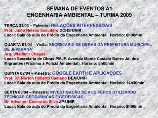 SEMANA DE EVENTOS A1 ENGENHARIA AMBIENTAL – TURMA 2009