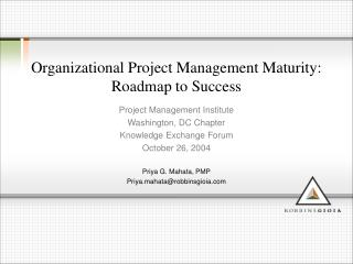 Organizational Project Management Maturity:  Roadmap to Success