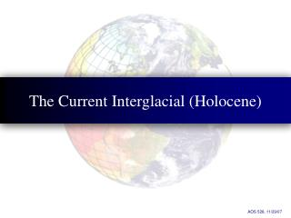 The Current Interglacial (Holocene)