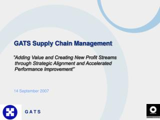 "GATS Supply Chain Management    ""Adding Value and Creating New Profit Streams"