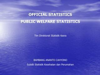 OFFICIAL STATISTICS PUBLIC WELFARE STATISTICS