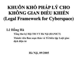 KHUÔN KHỔ PHÁP LÝ CHO KHÔNG GIAN ĐIỀU KHIỂN (Legal Framework for Cyberspace)
