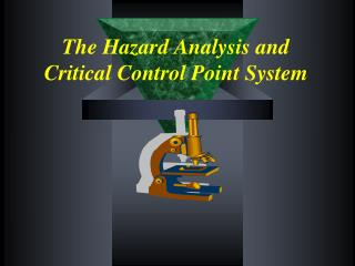 The Hazard Analysis and  Critical Control Point System