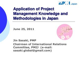 Application of Project Management Knowledge and Methodologies in Japan