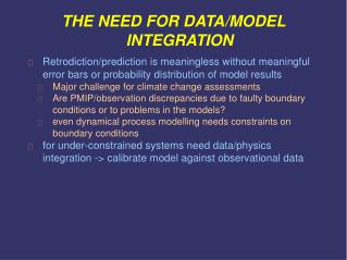 THE NEED FOR DATA/MODEL INTEGRATION
