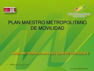 PLAN MAESTRO METROPOLITANO                      DE MOVILIDAD